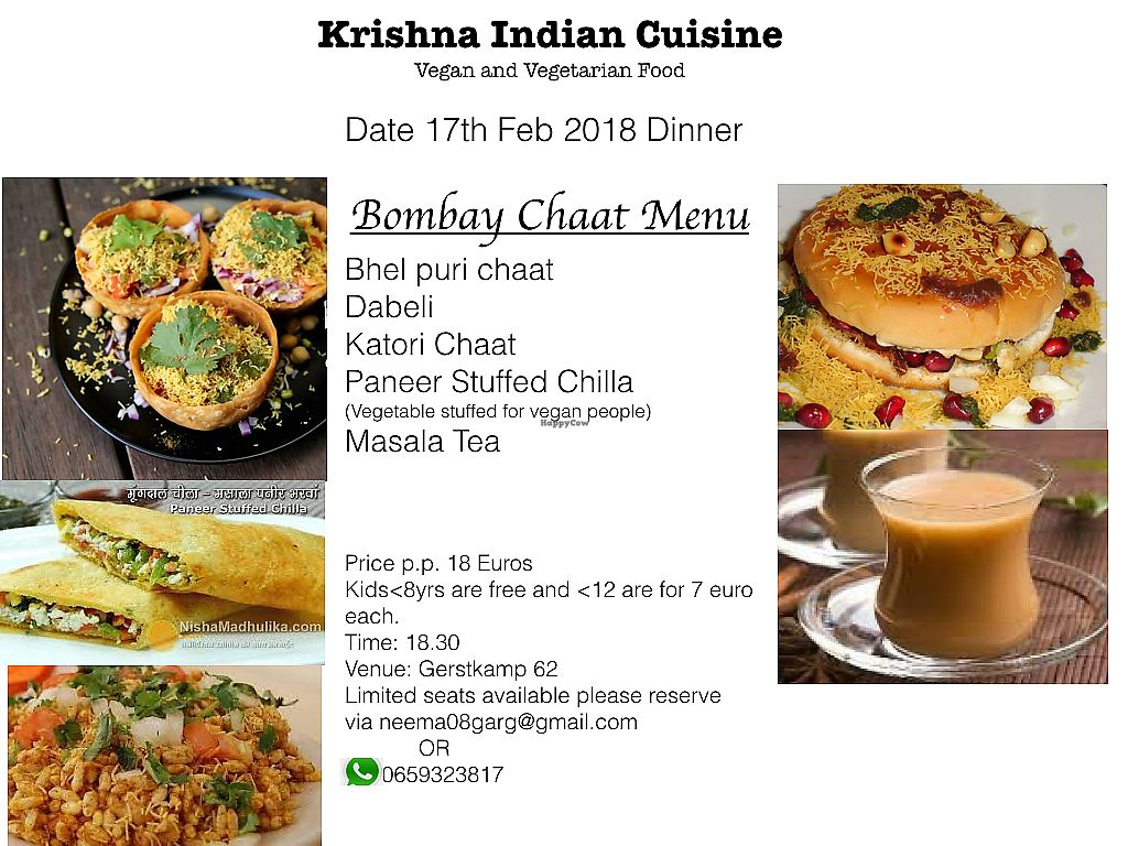 """Photo of Krishna Indian Cuisine  by <a href=""""/members/profile/NeemaLaad"""">NeemaLaad</a> <br/>This month we are much focused on Indian Street Food. Along with Indian street food workshop this weekend we are organising Street food dinner on 17th Feb for those who love to eat non stop ;)   Having unlimited street food varieties on Indian streets, this month we are exploring Bombay street food items.   Want to discover the taste of Bombay Street food? Check out our dinner menu attached here!! <br/> February 1, 2018  - <a href='/contact/abuse/image/110394/353496'>Report</a>"""