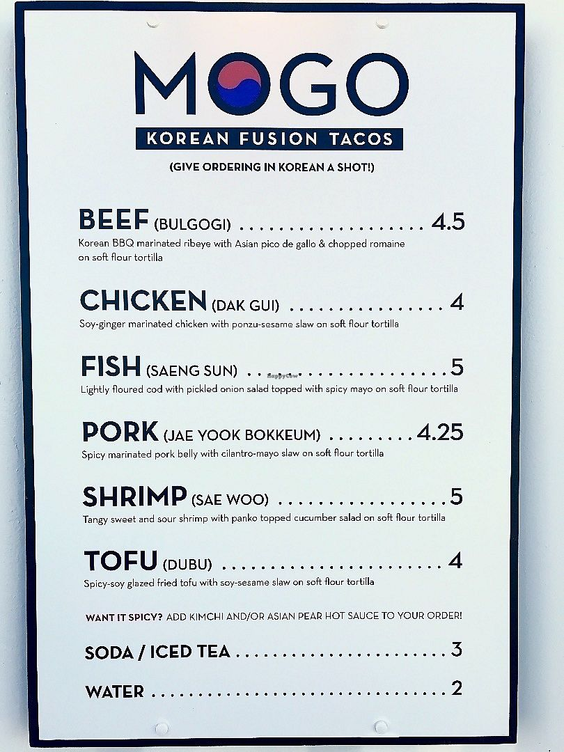 """Photo of MOGO Korean Fusion Tacos  by <a href=""""/members/profile/NR105176"""">NR105176</a> <br/>This is their menu <br/> June 10, 2017  - <a href='/contact/abuse/image/34698/267514'>Report</a>"""