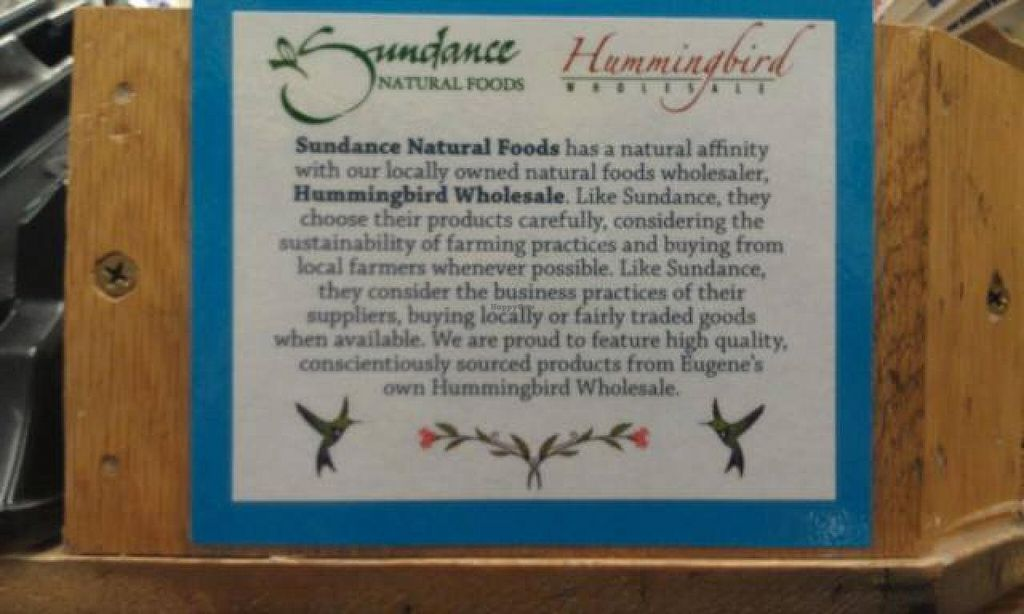 "Photo of Hummingbird Wholesale  by <a href=""/members/profile/tanjahummingbird"">tanjahummingbird</a> <br/>An incredible explaination of Hummingbird at Sundance Natural Foods <br/> August 5, 2014  - <a href='/contact/abuse/image/50092/76073'>Report</a>"
