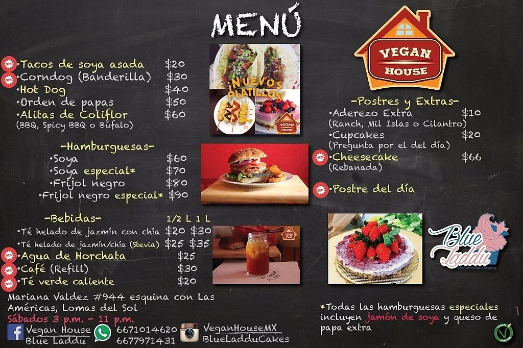 """Photo of Vegan House  by <a href=""""/members/profile/HectorHernandez"""">HectorHernandez</a> <br/>Our updated menu! In collaboration with Blue Laddu, now we offer different baked goods every Saturday, all vegan and delicious.  Also introducing new favorites such as soy and mushroom tacos and cauliflower wings <br/> November 25, 2016  - <a href='/contact/abuse/image/65692/194358'>Report</a>"""